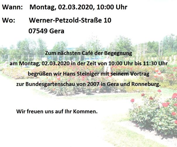Am Montag den 2.März.2020 in der Werner-Petzold-Straße 10 in 07549 Gera, begrüßen wir, in der Zeit von 10 Uhr bis 11:30, Hans Steiniger mit seinem Vortrag zur Bundesgartenschau von 2007 in Gera und Ronneburg.